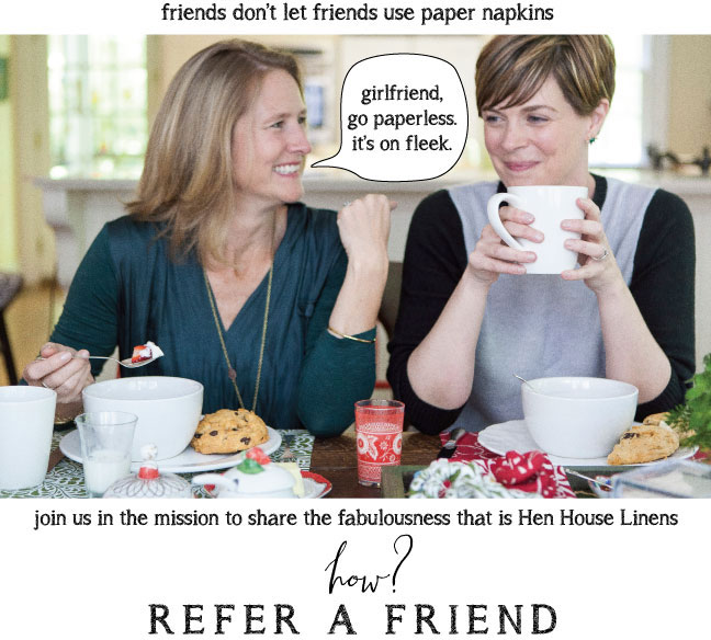 Hen House Linens Referral Program